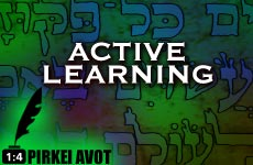 Chapter 1, Mishna 4 – Active Learning