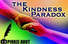 Chapter 1, Mishna 5 – The Kindness Paradox